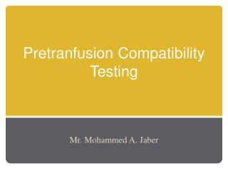 Pretranfusion Compatibility Testing