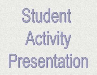 Student  Activity Presentation