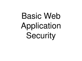 Basic Web Application Security
