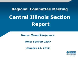 Name:  Nenad Marjanovic Role:  Section Chair January 21, 2012