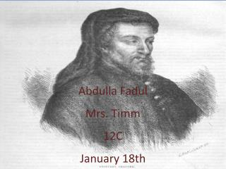 Abdulla  Fadul Mrs.  T imm 12C January 18th