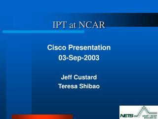 IPT at NCAR