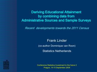 Frank Linder (co-author Dominique van Roon) Statistics Netherlands