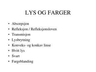 LYS OG FARGER