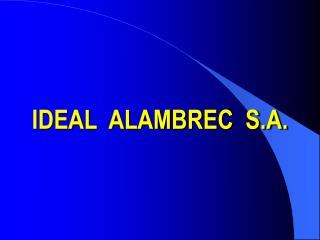 IDEAL  ALAMBREC  S.A.