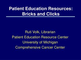 Patient Education Resources: Bricks and Clicks