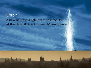 Chipir A new neutron single event test facility  at the UK's ISIS Neutron and  Muon  Source