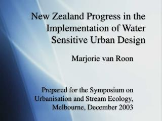 New Zealand Progress in the Implementation of Water Sensitive Urban Design