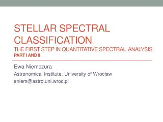 Stellar Spectral classification The First Step in Quantitative Spectral  Analysis PART I AND II