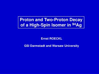 Proton and Two-Proton Decay of a High-Spin Isomer in  94 Ag