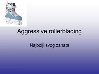 Aggressive rollerblading