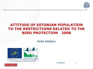 ATTITUDE OF ESTONIAN POPULATION TO THE RESTRICTIONS RELATED TO THE BIRD PROTECTION   2008