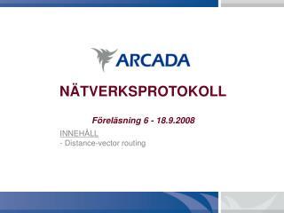 NÄTVERKSPROTOKOLL Föreläsning 6 - 18.9.2008