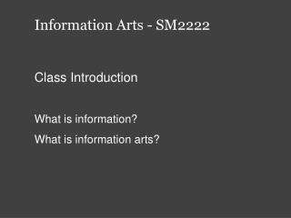 Information Arts - SM2222