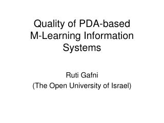 Quality of PDA-based  M-Learning Information Systems