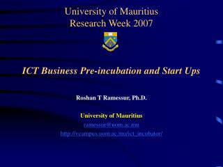 University of Mauritius Research Week 2007    ICT Business Pre-incubation and Start Ups