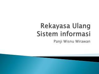 Rekayasa Ulang Sistem informasi