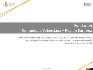 Fundaci�n  Comunidad Valenciana � Regi�n Europea