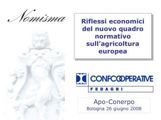 Riflessi economici del nuovo quadro normativo sull'agricoltura europea