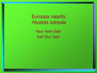 Euroopa naarits Mustela lutreola