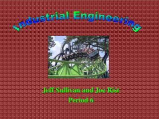 Jeff Sullivan and Joe Rist Period 6