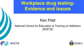 Workplace drug testing: Evidence and issues