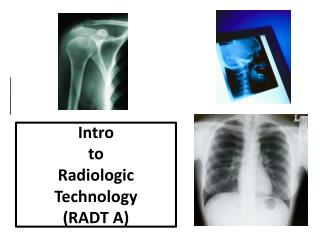 Intro  to  Radiologic Technology (RADT A)