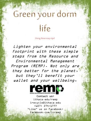 Green your dorm life Using these easy tips!