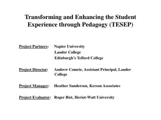 Transforming and Enhancing the Student Experience through Pedagogy (TESEP)