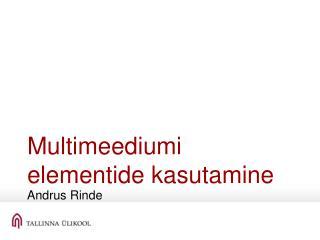 Multimeediumi elementide kasutamine