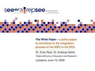 The White Paper –  a policy paper to contribute to the integration process of the WBC in the ERA
