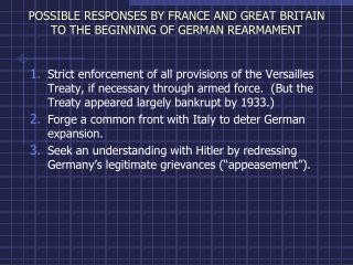 POSSIBLE RESPONSES BY FRANCE AND GREAT BRITAIN TO THE BEGINNING OF GERMAN REARMAMENT