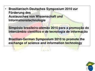 Our Objectives in the German-Brazil Year of Science, Technology and Innovation