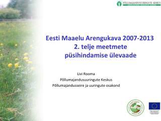 Eesti Maaelu Arengukava 2007-2013  2. telje meetmete  püsihindamise ülevaade