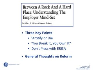 "Three Key Points       Stratify or Die 'You Break It, You Own It"" Don't Mess with ERISA"