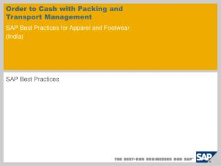 Order to Cash with Packing and Transport Management SAP Best Practices for Apparel and Footwear India