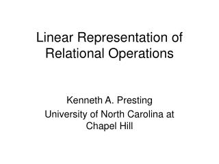 Linear Representation of Relational Operations