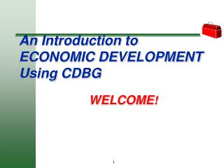 An Introduction to ECONOMIC DEVELOPMENT Using CDBG