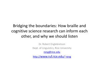 Dr. Robert Englebretson Dept. of Linguistics, Rice University reng@rice
