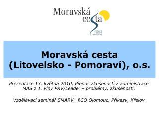 Moravská cesta  (Litovelsko - Pomoraví), o.s.