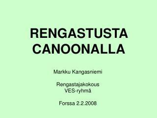 RENGASTUSTA  CANOONALLA
