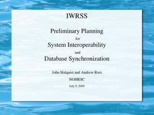 IWRSS Preliminary Planning for System Interoperability and Database Synchronization