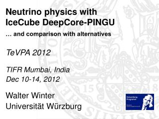 Neutrino physics with  IceCube DeepCore-PINGU … and comparison with alternatives