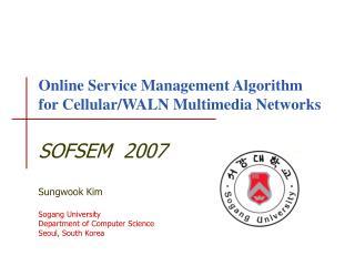 Online Service Management Algorithm for Cellular/WALN Multimedia Networks
