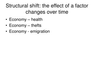 Structural shift: the effect of a factor  changes over time