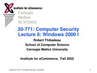 20-771: Computer Security Lecture 8: Windows 2000 I
