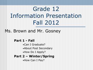 Grade 12  Information Presentation  Fall 2012