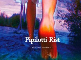 Pipilotti Rist ( Elisabeth Charlotte Rist  )