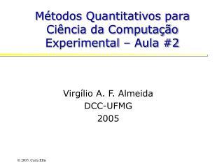 Métodos Quantitativos para Ciência da Computação Experimental – Aula #2