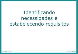 Identificando necessidades e estabelecendo requisitos